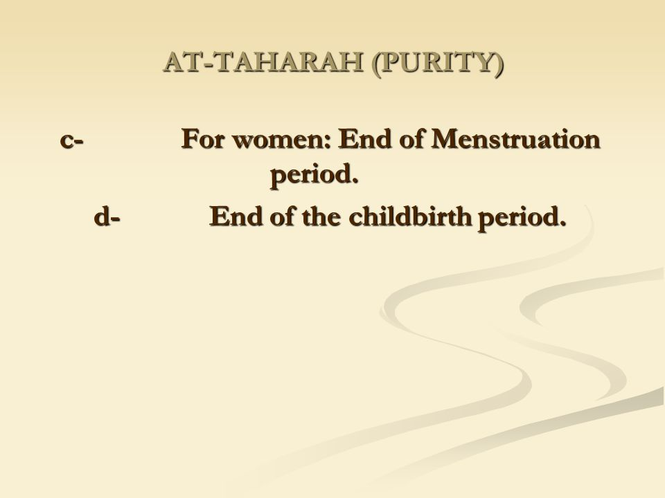 c- For women: End of Menstruation period.