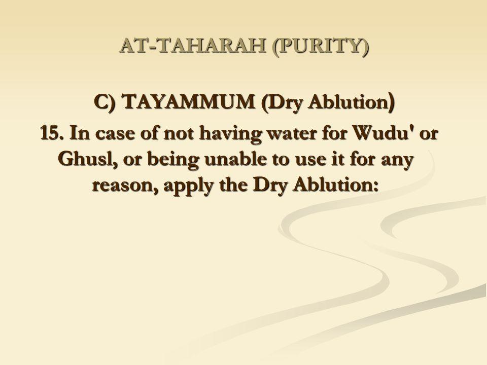 (C) TAYAMMUM (Dry Ablution