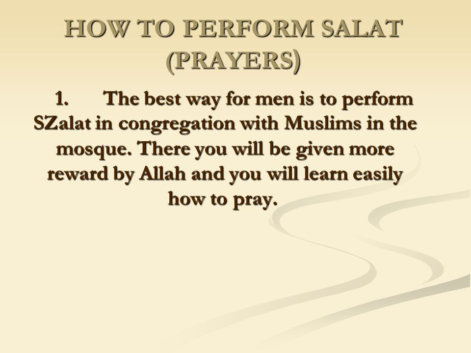 HOW TO PERFORM SALAT ((PRAYERS
