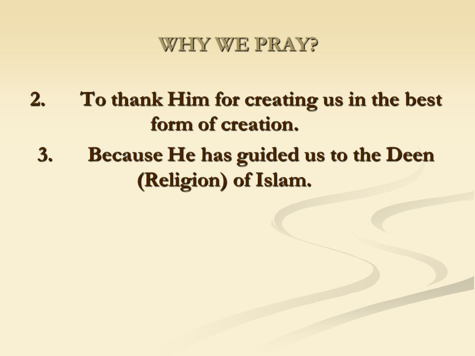 2. To thank Him for creating us in the best form of creation.
