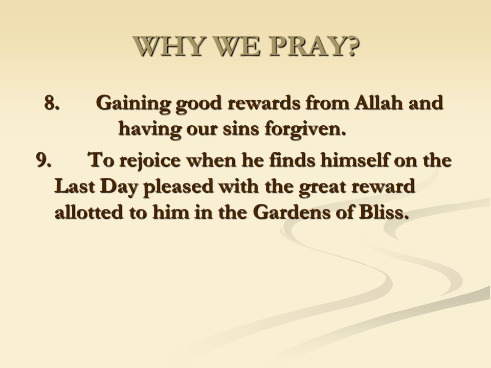 8. Gaining good rewards from Allah and having our sins forgiven.