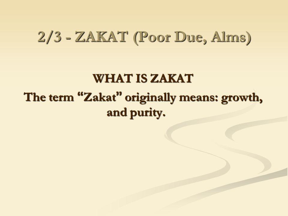 2/3 - ZAKAT (Poor Due, Alms)