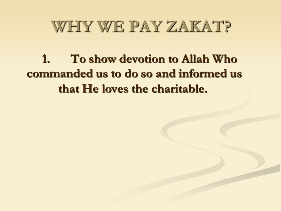 WHY WE PAY ZAKAT.