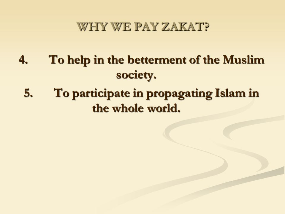 4. To help in the betterment of the Muslim society.