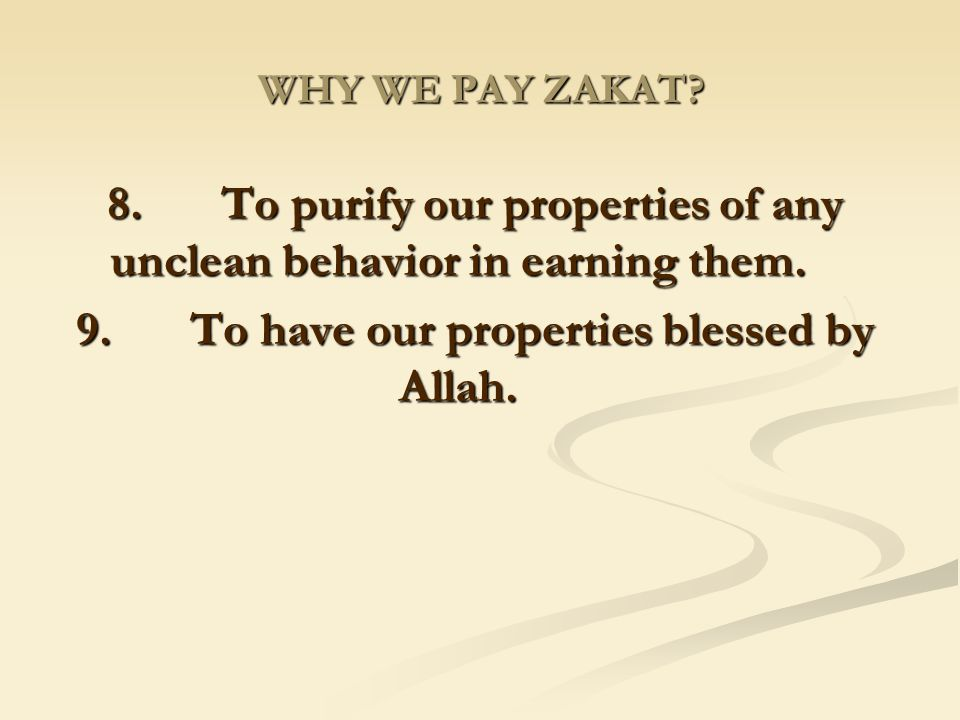 8. To purify our properties of any unclean behavior in earning them.