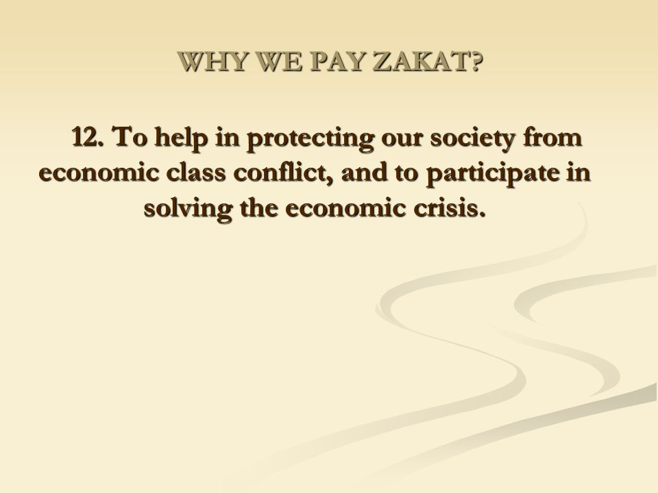 WHY WE PAY ZAKAT. 12.
