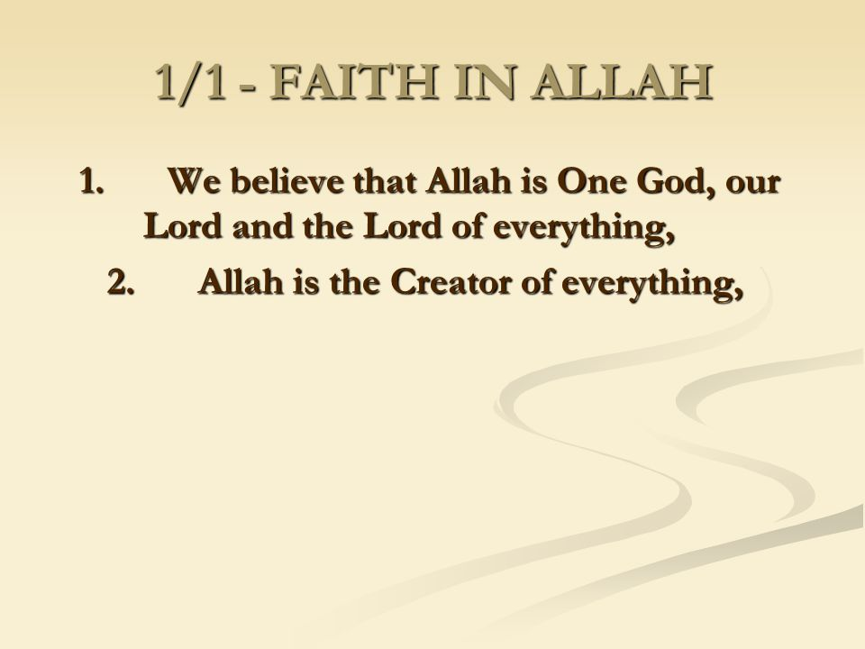 2. Allah is the Creator of everything,