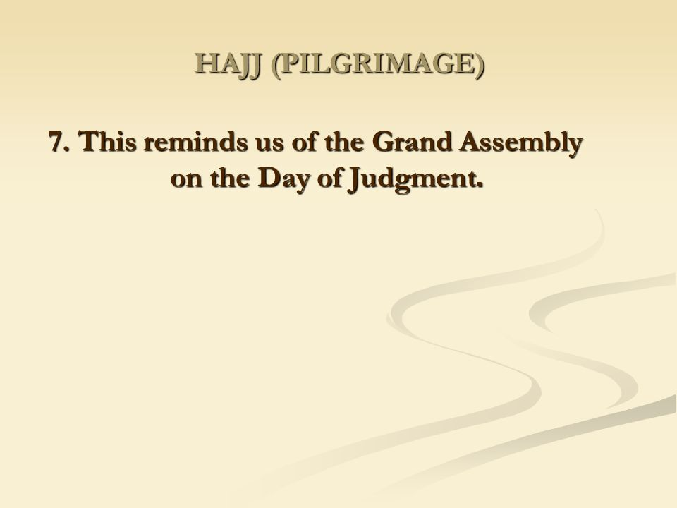 7. This reminds us of the Grand Assembly .on the Day of Judgment