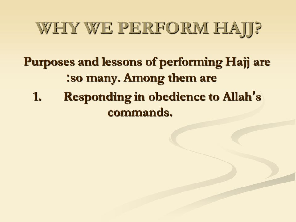 Purposes and lessons of performing Hajj are so many. Among them are: