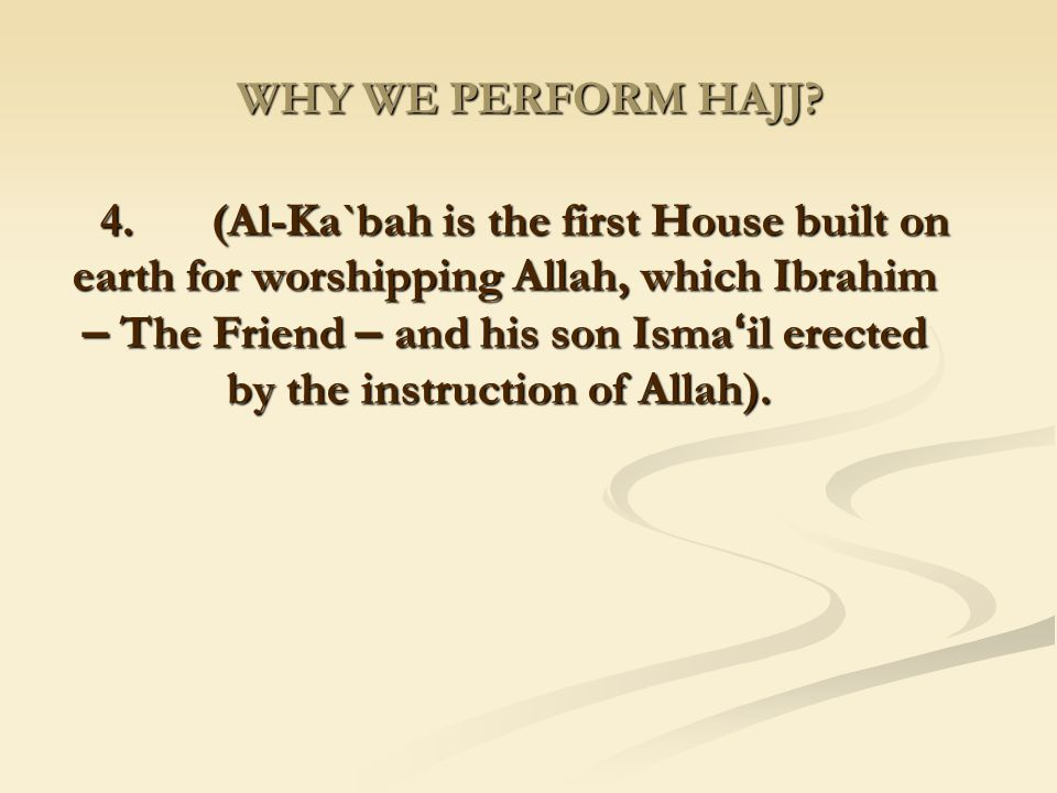 WHY WE PERFORM HAJJ
