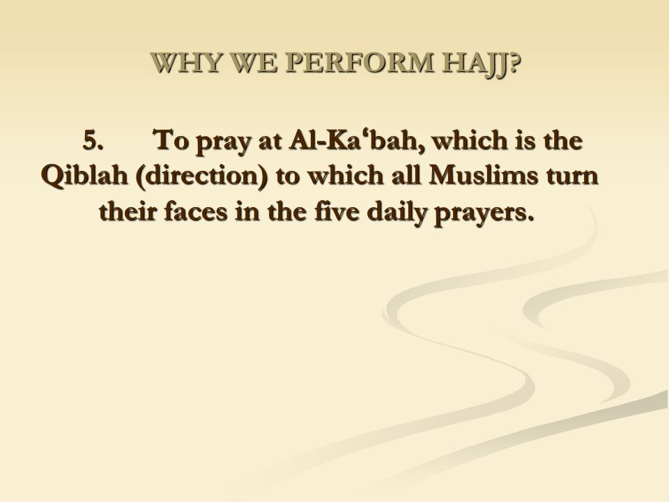 WHY WE PERFORM HAJJ.
