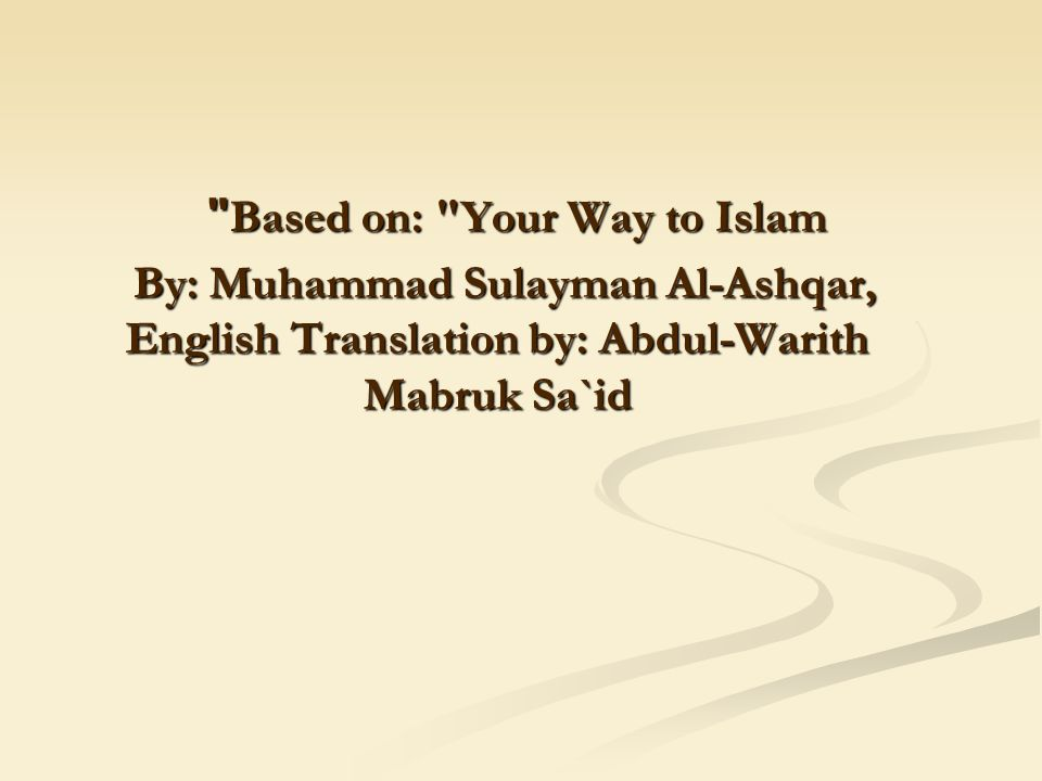 Based on: Your Way to Islam