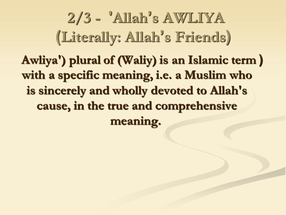 Allah's AWLIYA 2/3 - (Literally: Allah's Friends)