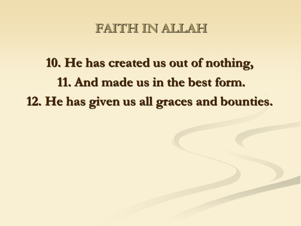 10. He has created us out of nothing,