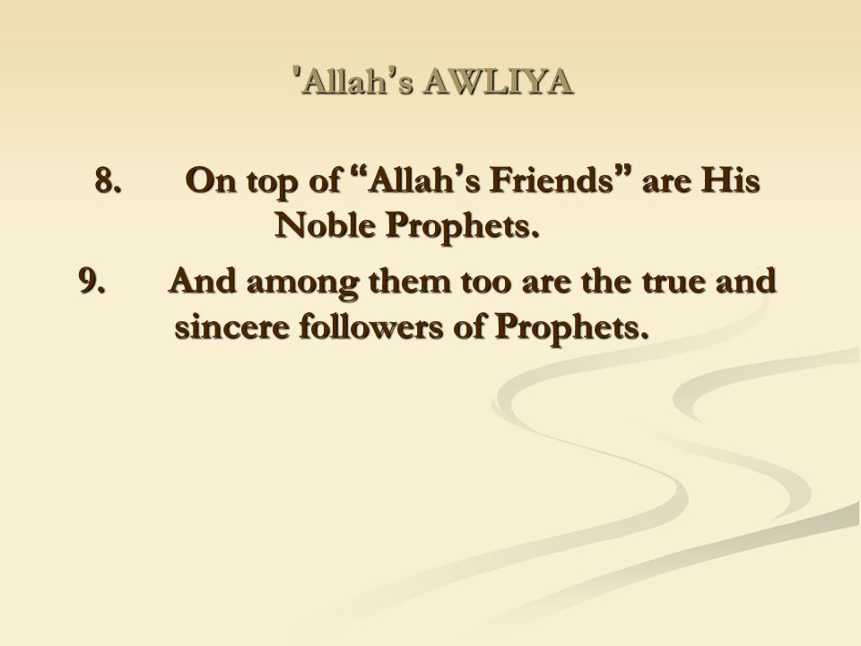 8. On top of Allah's Friends are His Noble Prophets.