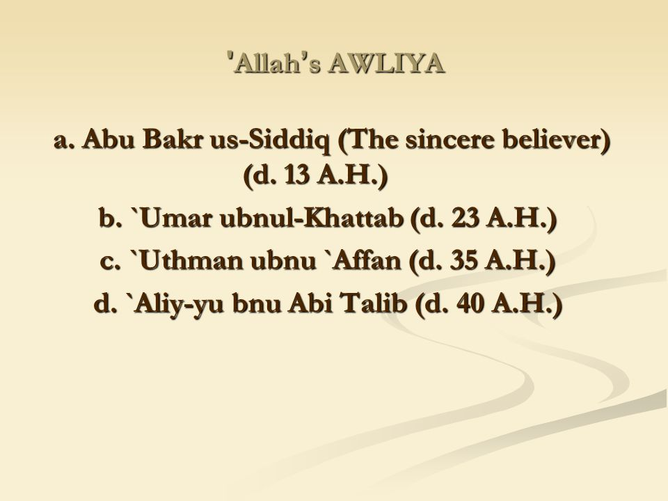 a. Abu Bakr us-Siddiq (The sincere believer) (d. 13 A.H.)