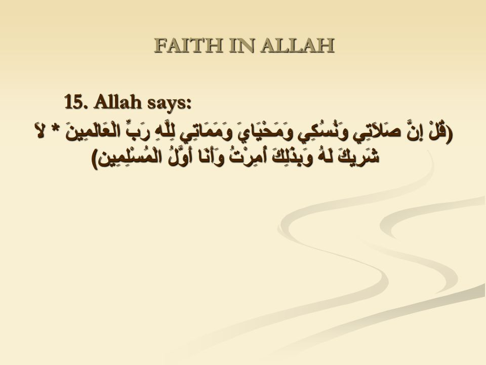 FAITH IN ALLAH 15. Allah says: