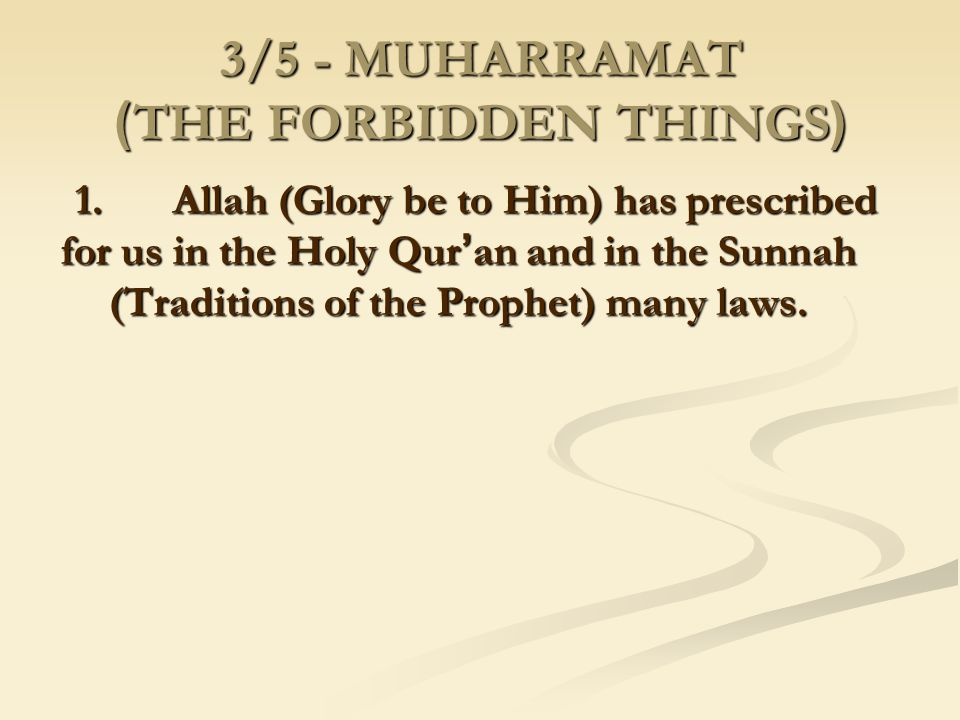 3/5 - MUHARRAMAT (THE FORBIDDEN THINGS)