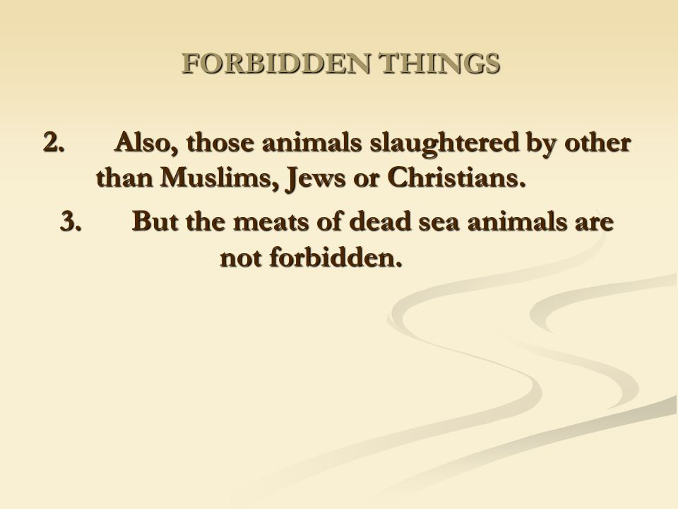 3. But the meats of dead sea animals are not forbidden.