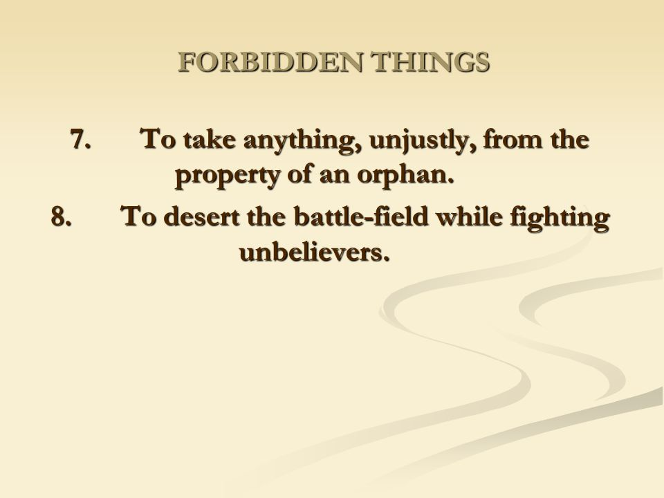 7. To take anything, unjustly, from the property of an orphan.