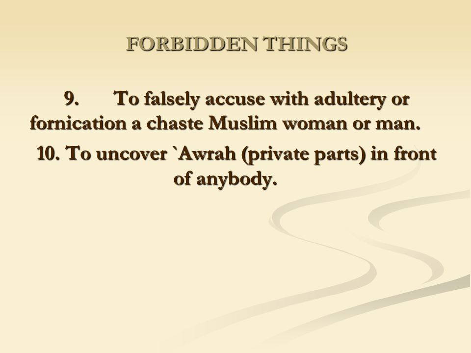 10. To uncover `Awrah (private parts) in front of anybody.