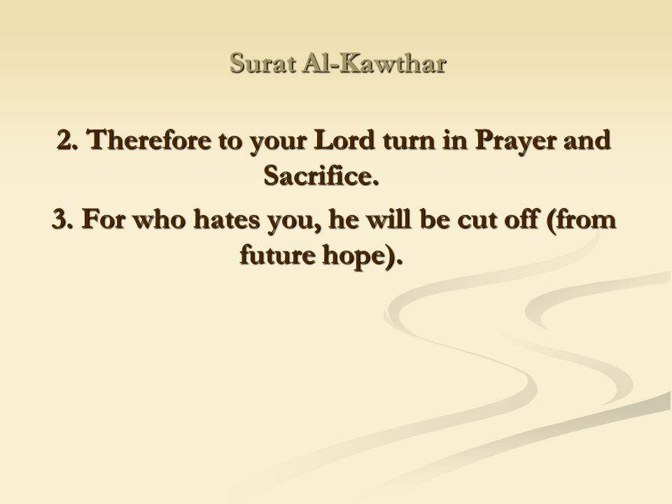 2. Therefore to your Lord turn in Prayer and Sacrifice.