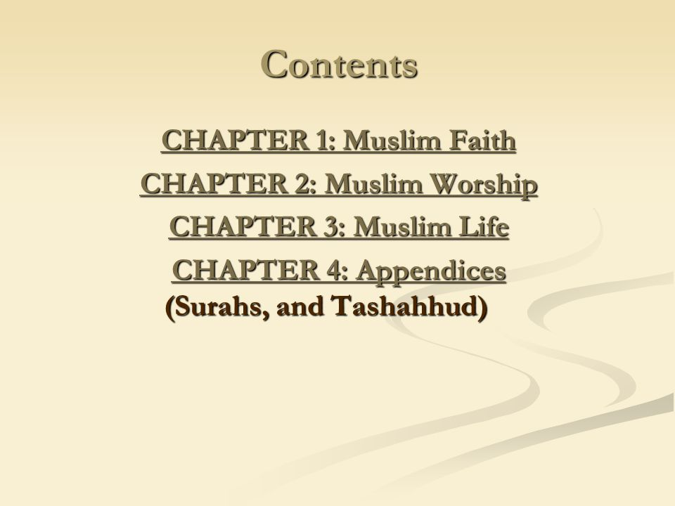 Contents CHAPTER 1: Muslim Faith CHAPTER 2: Muslim Worship