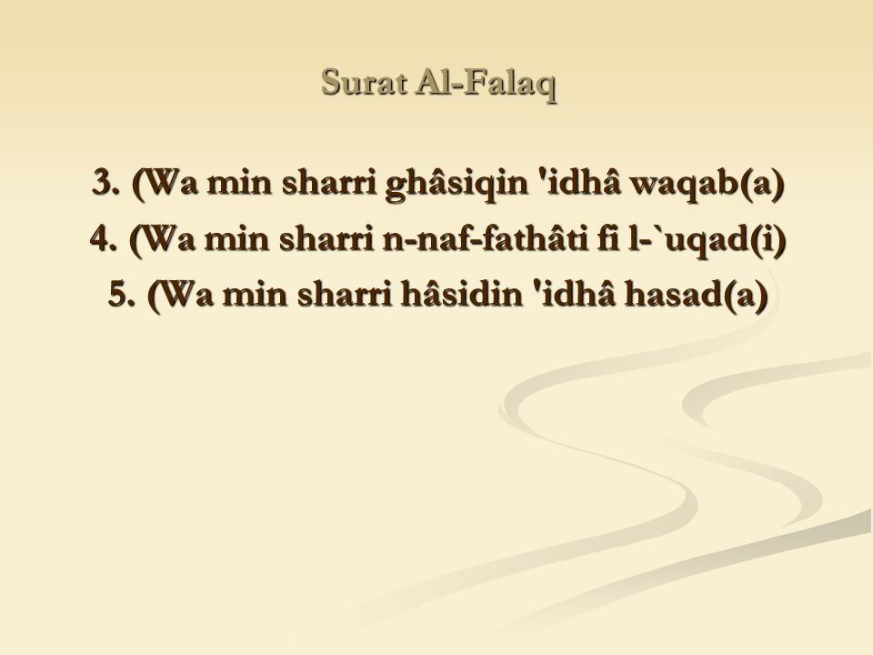 3. (Wa min sharri ghâsiqin idhâ waqab(a)