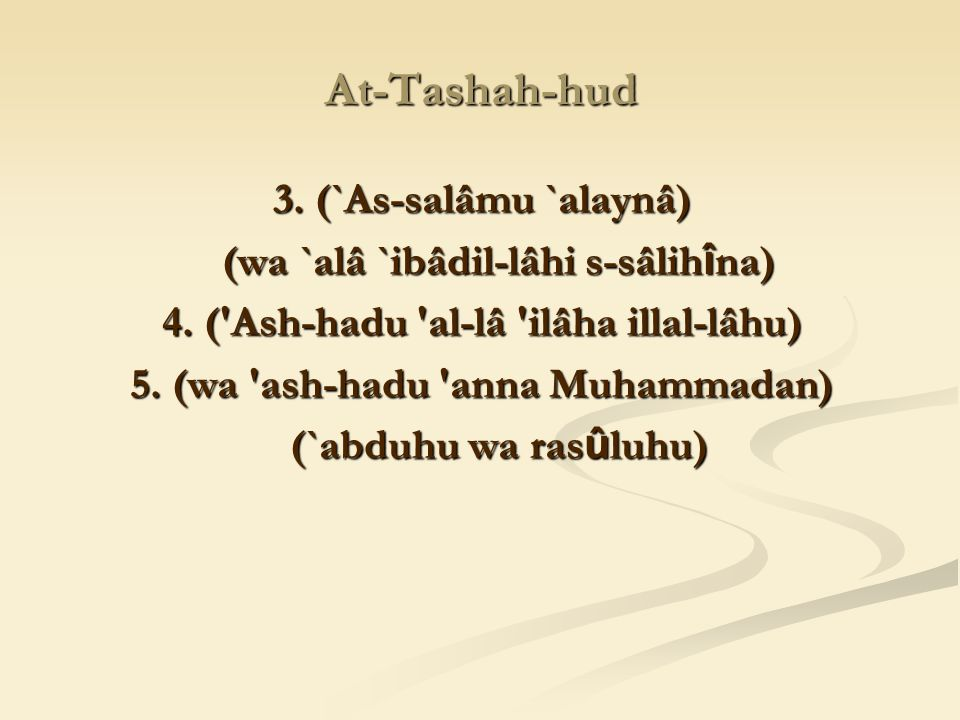At-Tashah-hud 3. (`As-salâmu `alaynâ)