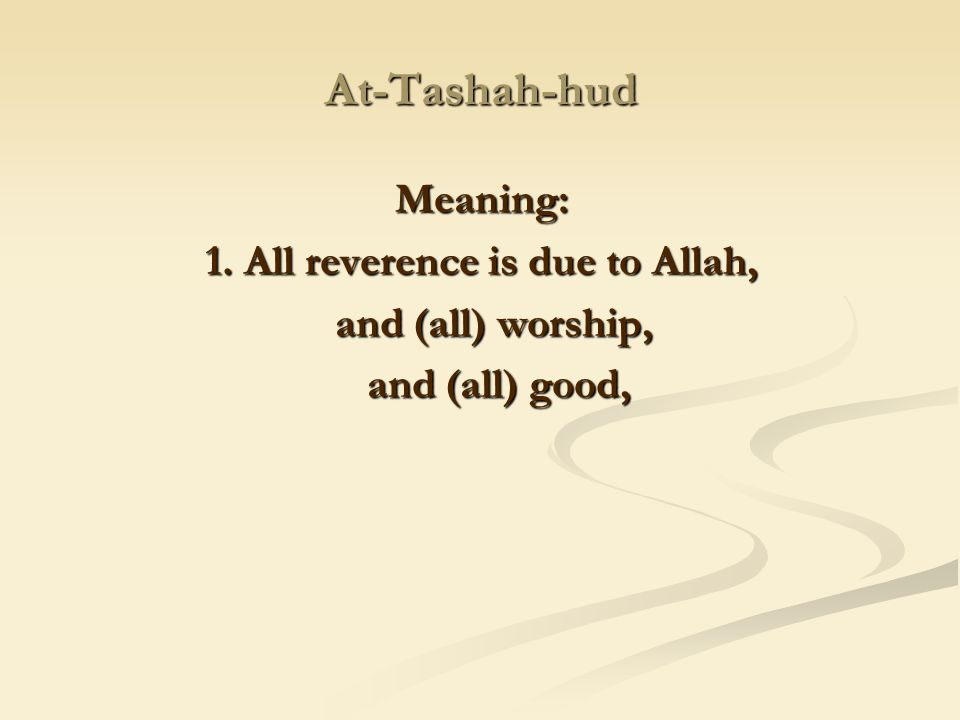 1. All reverence is due to Allah,