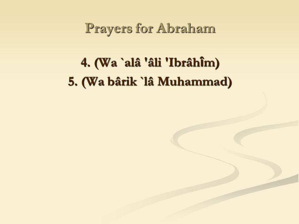 5. (Wa bârik `lâ Muhammad)