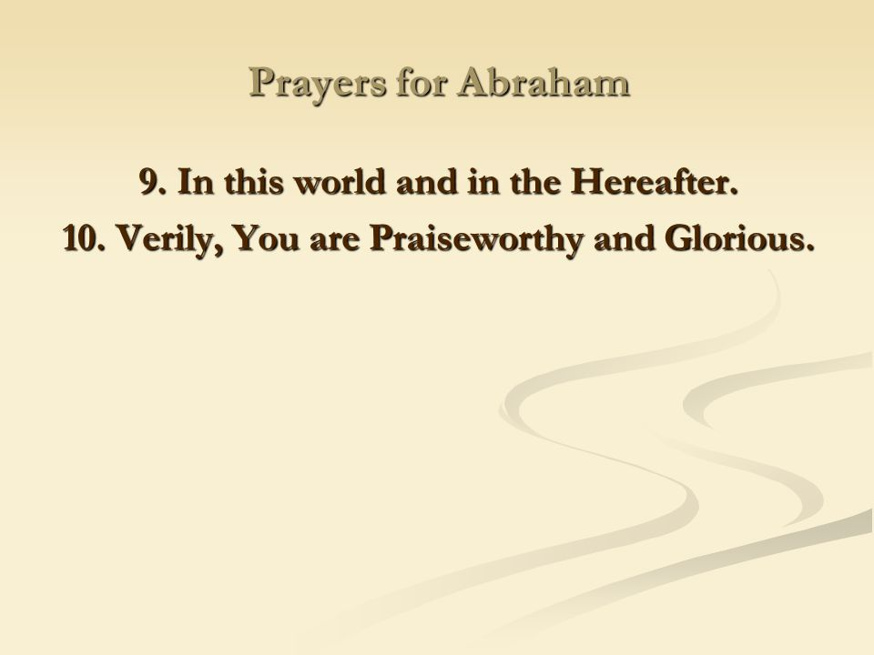 Prayers for Abraham 9. In this world and in the Hereafter.