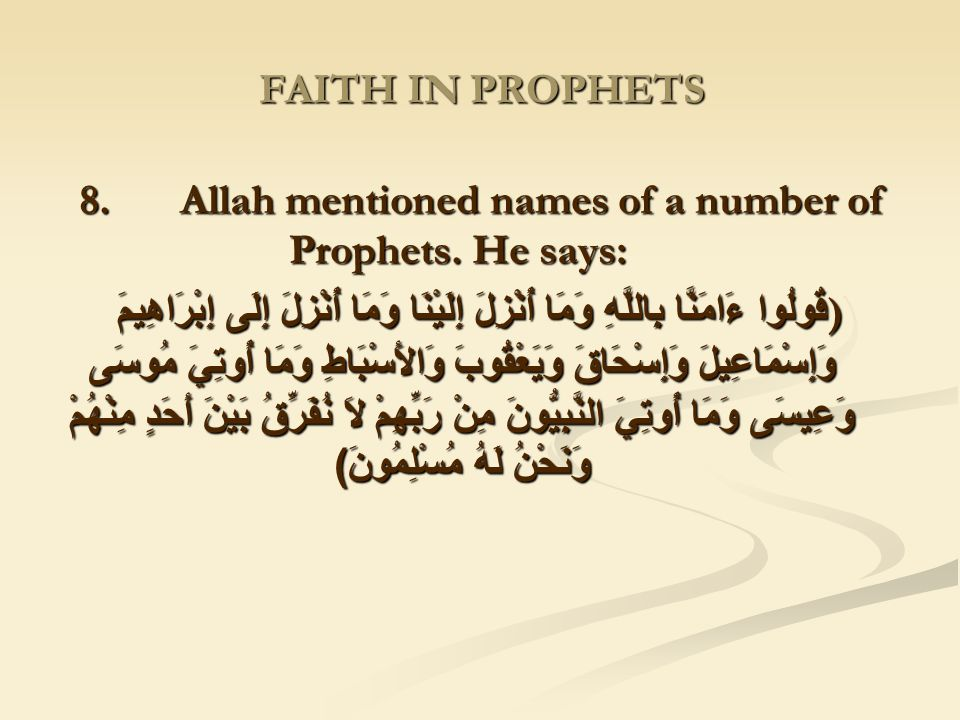 8. Allah mentioned names of a number of Prophets. He says: