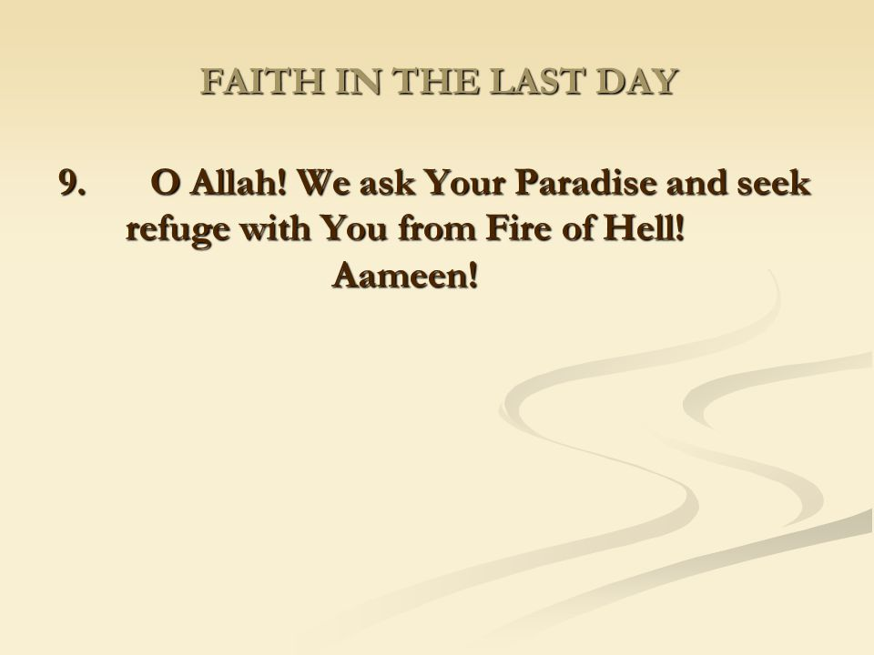 FAITH IN THE LAST DAY 9. O Allah.
