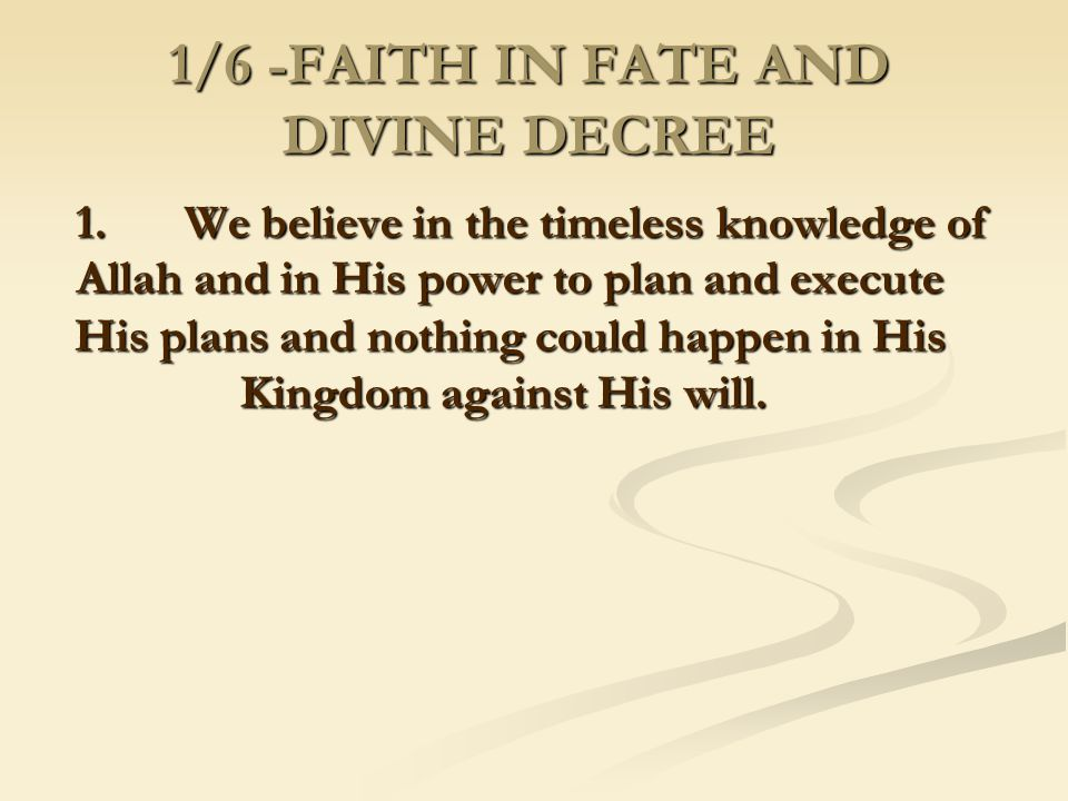 1/6 -FAITH IN FATE AND DIVINE DECREE
