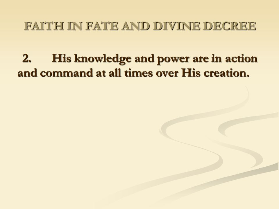 FAITH IN FATE AND DIVINE DECREE