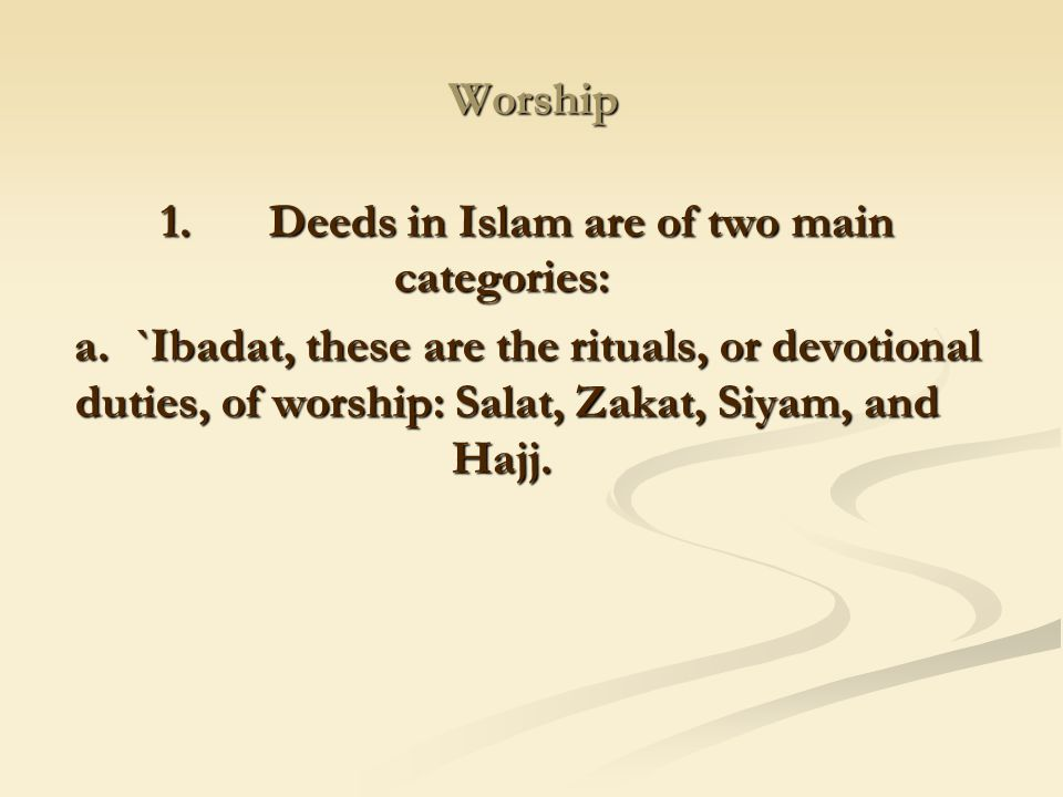 1. Deeds in Islam are of two main categories: