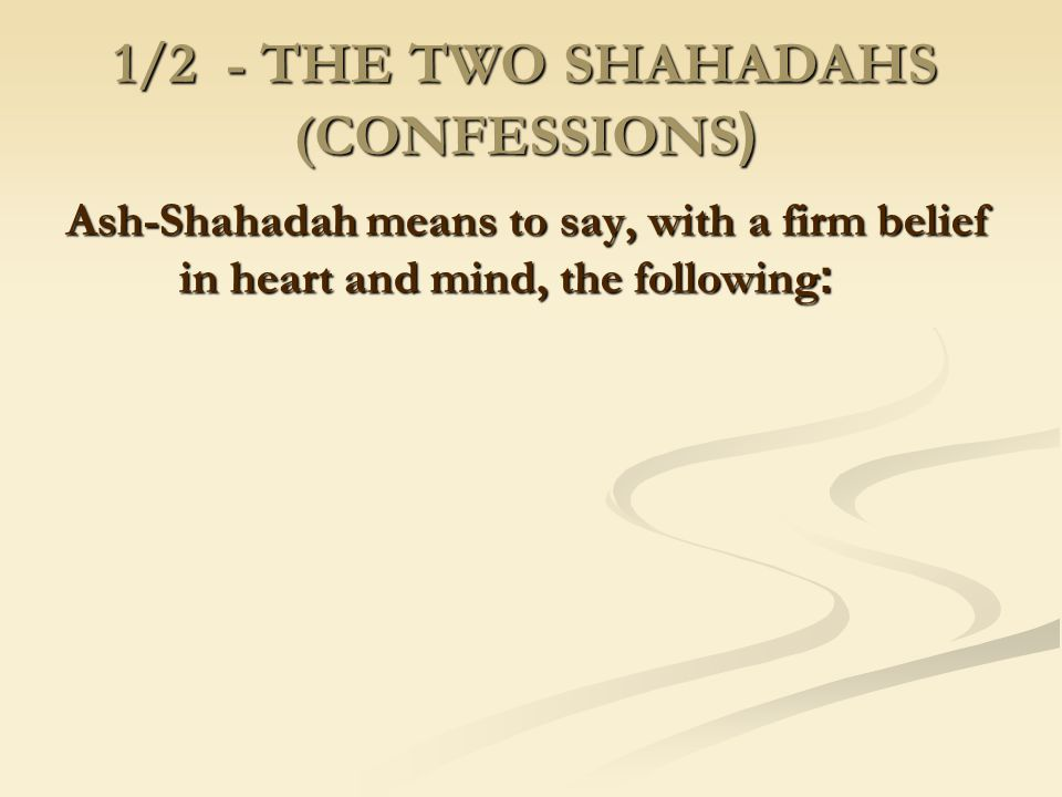 1/2 - THE TWO SHAHADAHS ((CONFESSIONS
