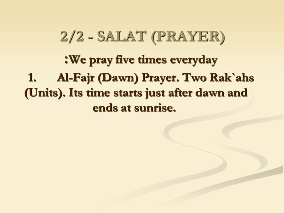 We pray five times everyday: