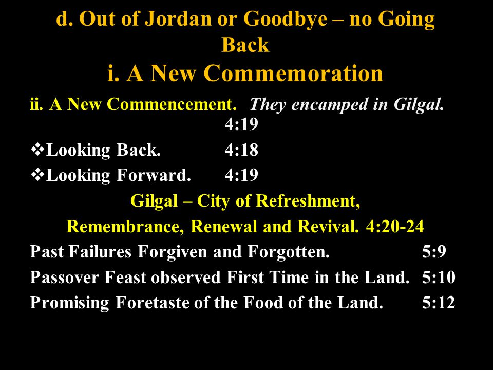 d. Out of Jordan or Goodbye – no Going Back i. A New Commemoration