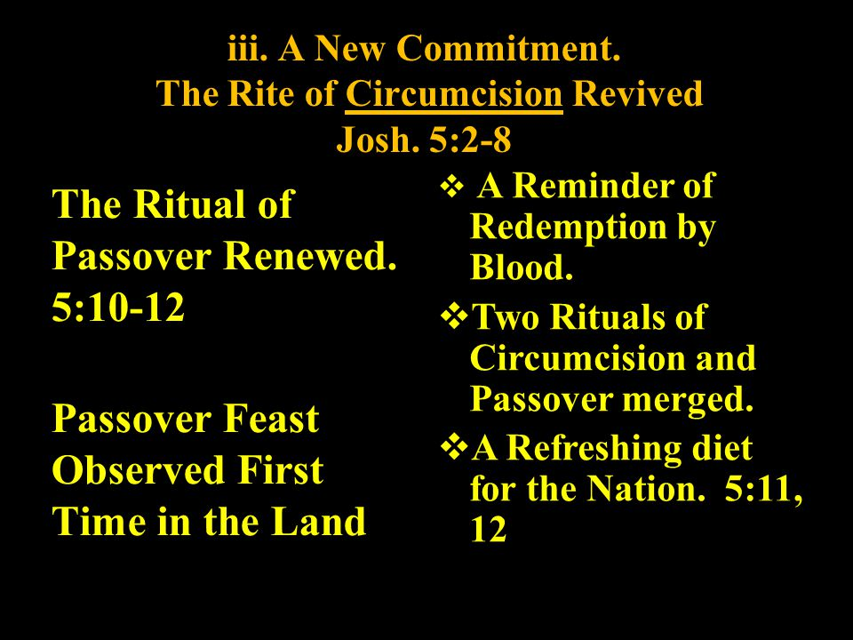 iii. A New Commitment. The Rite of Circumcision Revived Josh. 5:2-8