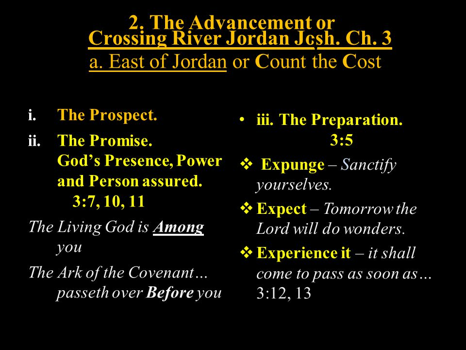 2. The Advancement or Crossing River Jordan Josh. Ch. 3. 3. a