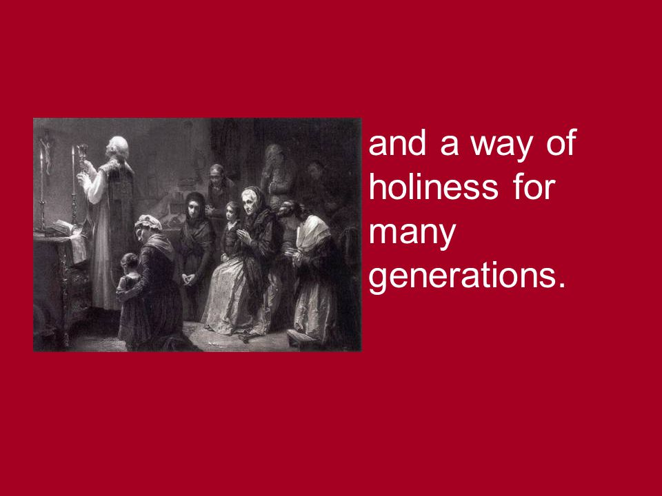 and a way of holiness for many generations.
