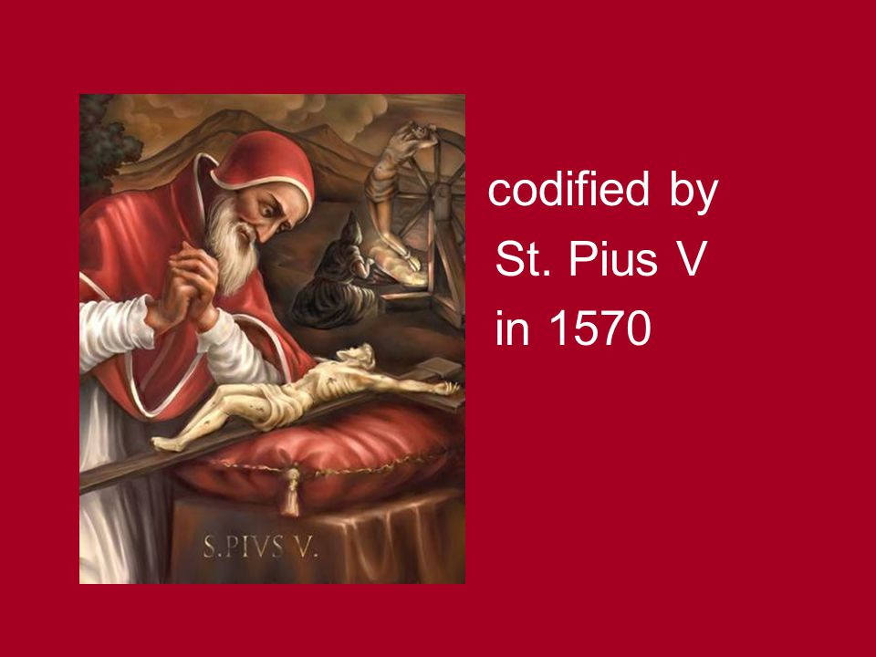 codified by St. Pius V in 1570
