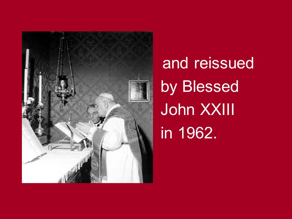 and reissued by Blessed John XXIII in 1962.