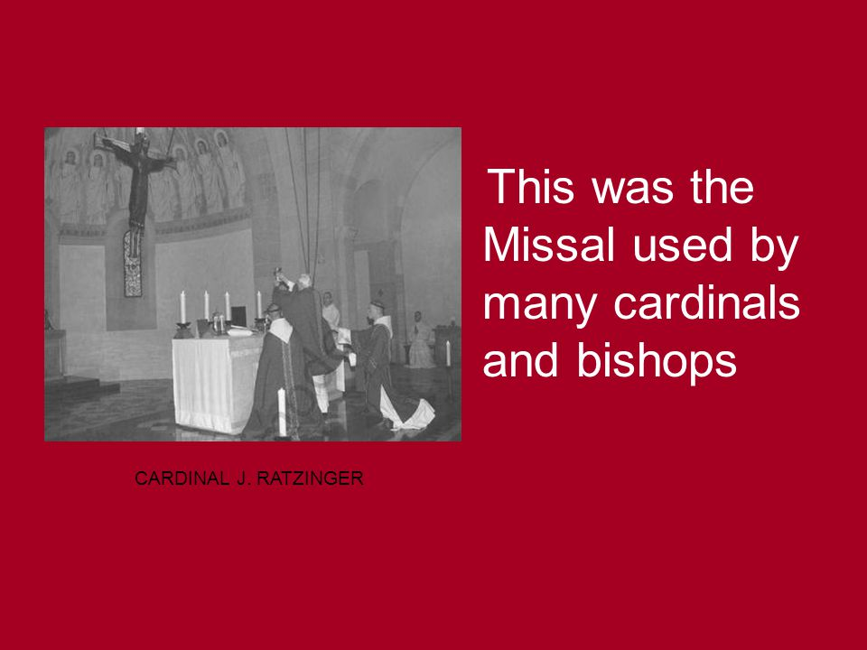 This was the Missal used by many cardinals and bishops