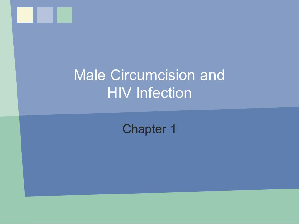 Male Circumcision and HIV Infection
