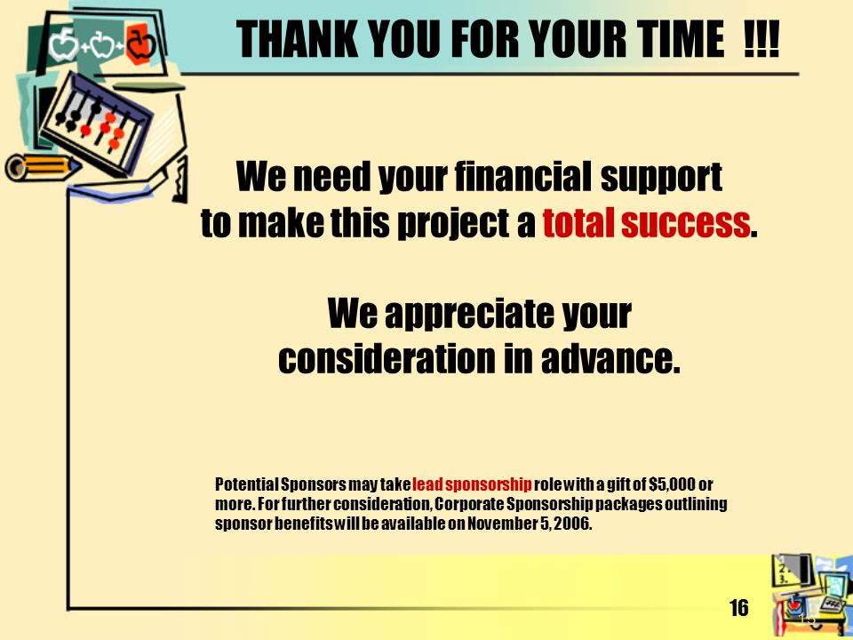 THANK YOU FOR YOUR TIME !!! We need your financial support