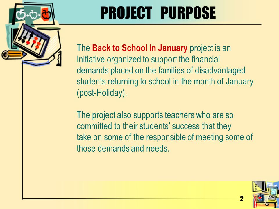 PROJECT PURPOSE The Back to School in January project is an