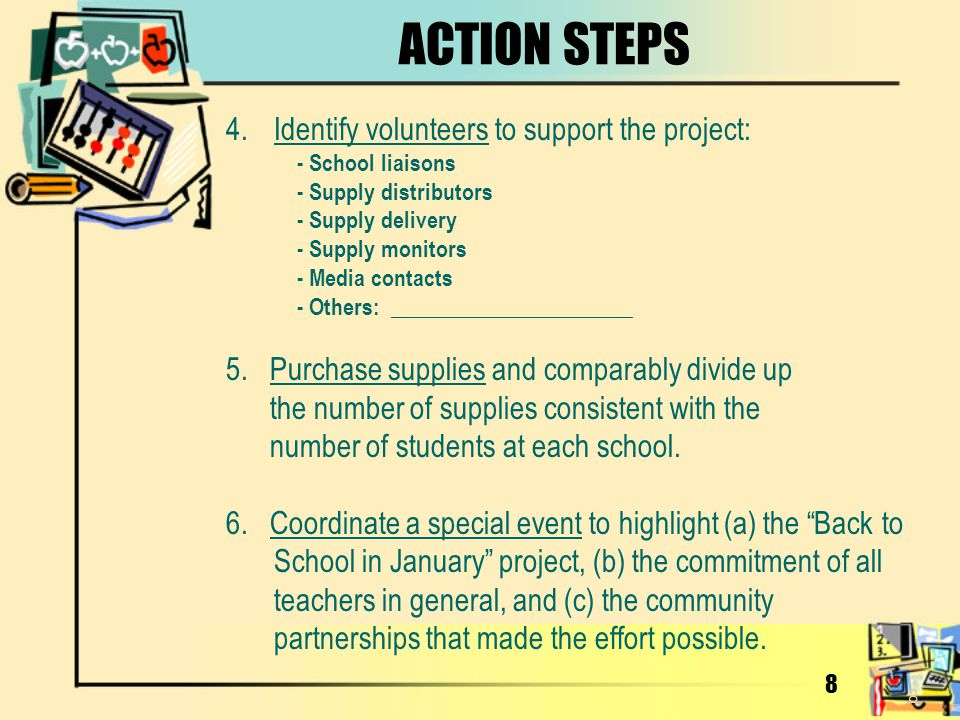 ACTION STEPS Identify volunteers to support the project: